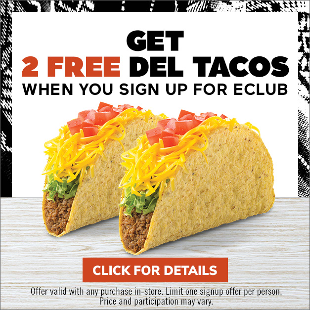 GET 2 FREE DEL TACOS - When you sign up for eclub